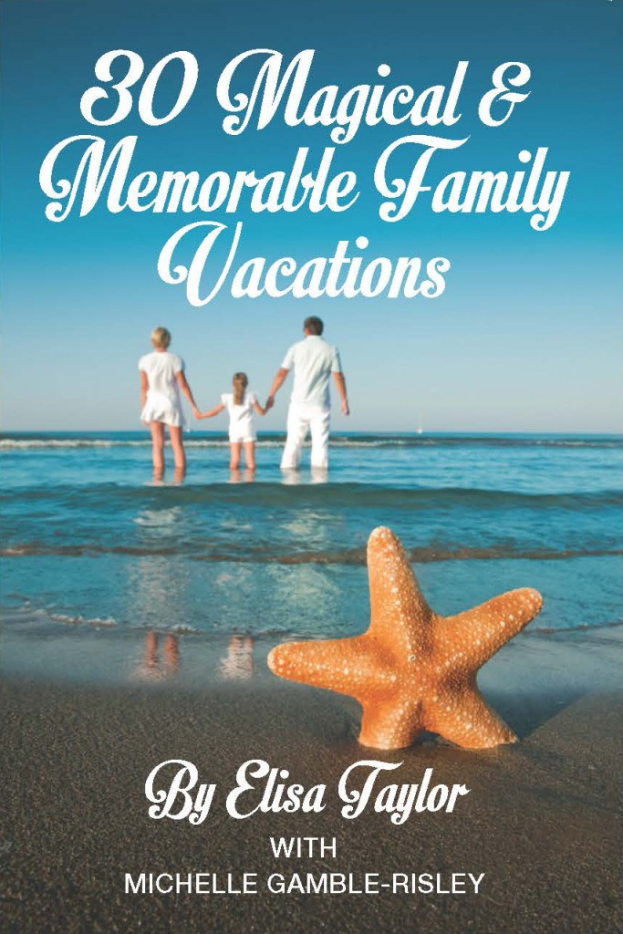 30 Magical and Memorable Family Vacations Book Cover